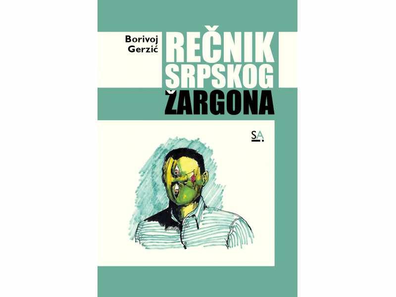 REČNIK SRPSKOG ŽARGONA, Borivoj Gerzić