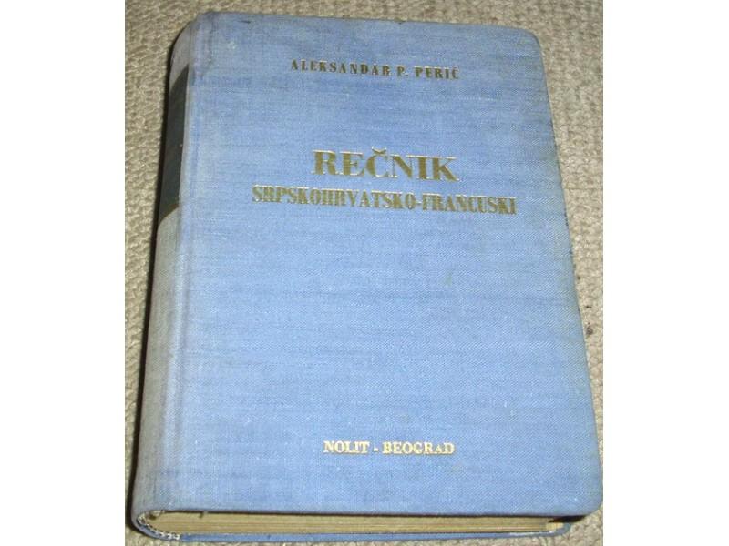 REČNIK SRPSKOHRVATSKO-FRANCUSKI  - Aleksandar P. Perić