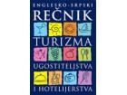 REČNIK TURIZMA, UGOSTITELJSTVA I HOTELIJERSTVA englesko-srpski (tvrd povez) - Vera Vesković-Albulj