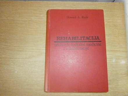 REHABILITACIJA,UDZBENIK FIZIKALNE MEDICINE     H.RUSK