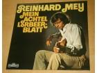 REINHARD MEY - MEIN ACHTEL LORBEER BLATT