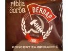 RIBLJA ČORBA - ĐERDAP - KONCERT ZA BRIGADIRE