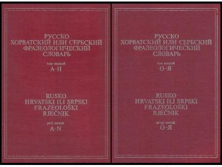 RUSKO HRVATSKI ILI SRPSKI FRAZEOLOŠKI RJEČNIK 1-2