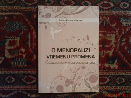 RUZICA FATOVIC MILICEVIC - O MENOPAUZI VREMENU PROMENA