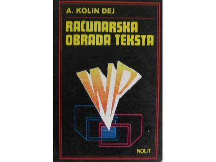 Računarska obrada teksta  A. Kolin Dej