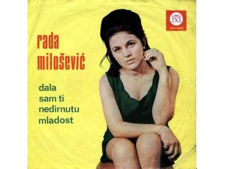 Rada Milošević - Dala Sam Ti Nedirnutu Mladost