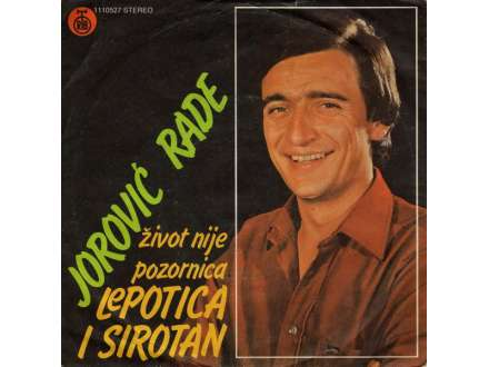 Rade Jorović - Lepotica I Sirotan / Život Nije Pozornica