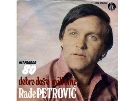 Rade Petrović - Dobro Doš`o Mili Sine