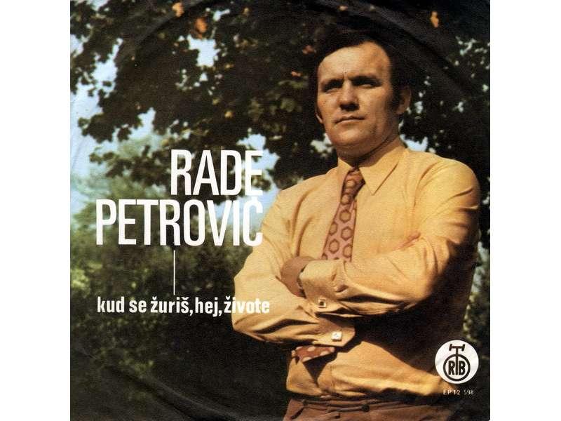 Rade Petrović - Kud Se Žuriš, Hej, Živote