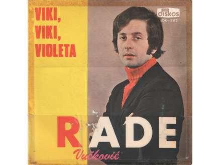 Rade Vučković - Viki, Viki, Violeta