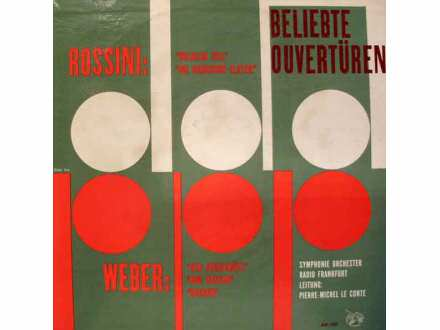 Radio-Sinfonie-Orchester Frankfurt, Pierre-Michel Le Conte, Gioacchino Rossini, Carl Maria von Weber - Beliebte Ouvertüren