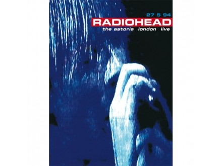 Radiohead - 27 5 94 The Astoria London Live
