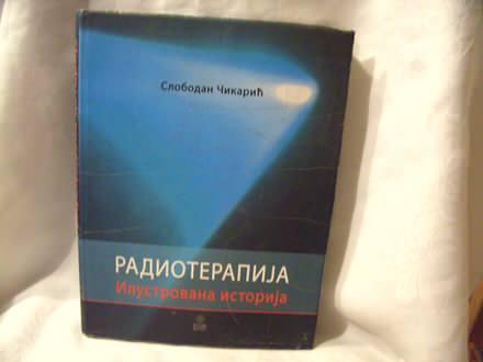 Radioterapija, ilustrovana istorija, Slobodan Čikarić