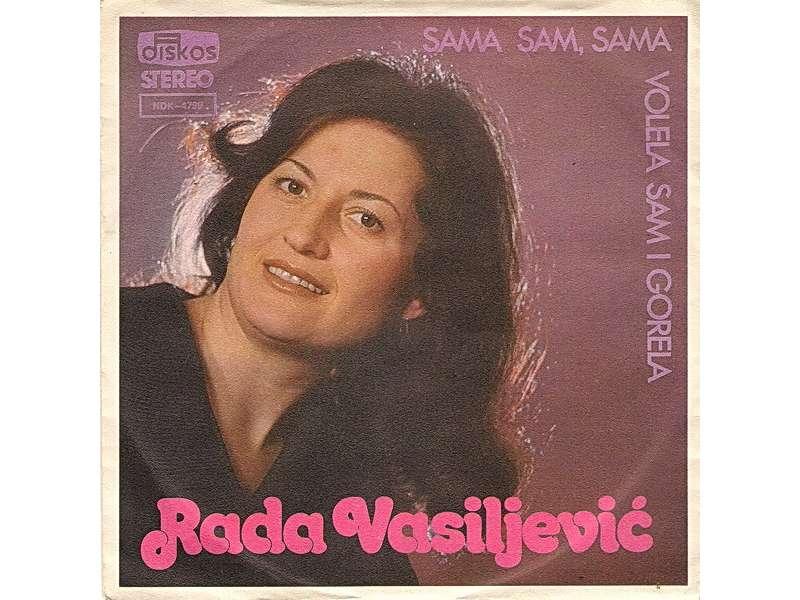 Radmila Vasiljević - Sama Sam, Sama / Volela Sam I Gorela