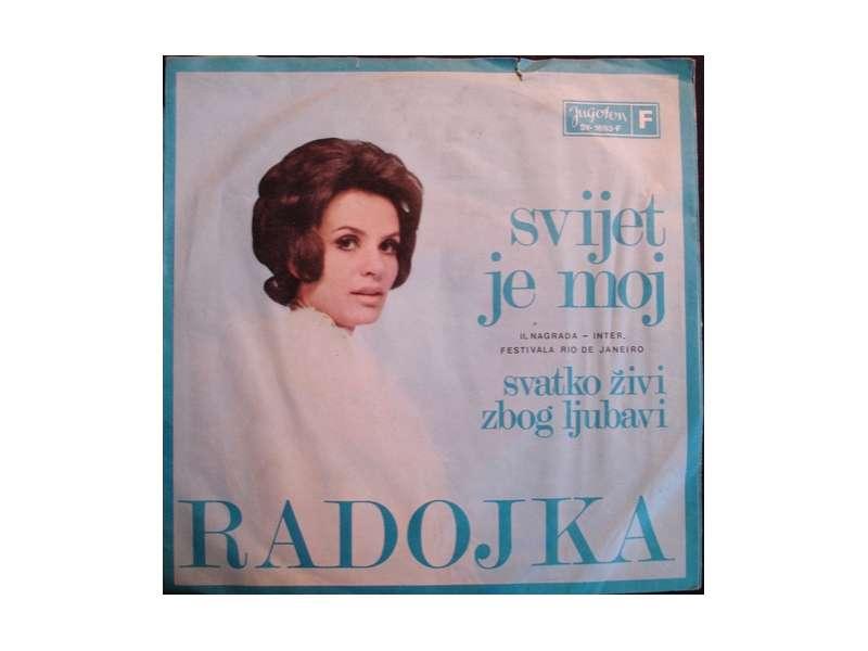 Radojka Šverko - Svijet Je Moj / Svatko Živi Zbog Ljubavi