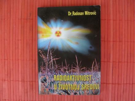 Radosav Mitrović RADIOAKTIVNOST U ŽIVOTNOJ SREDINI
