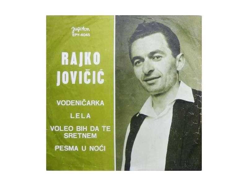 Rajko Jovičić - Vodeničarka / Lela / Voleo Bih Da Te Sretnem / Pesma U Noći