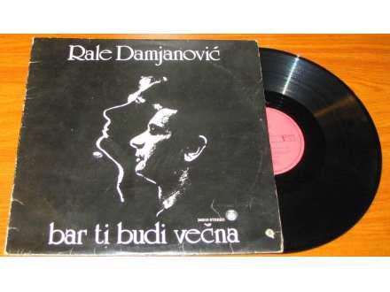 Rale Damjanović - Bar Ti Budi Večna