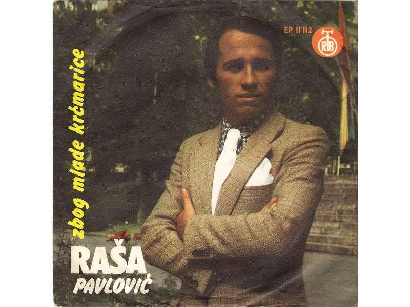 Raša Pavlović - Zbog Mlade Krčmarice