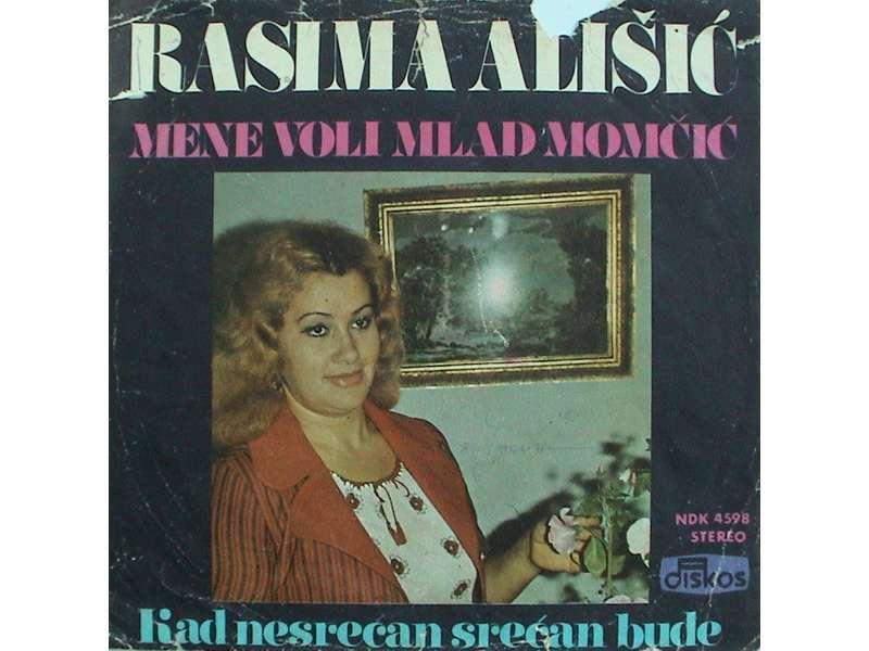 Rasima Ališić - Mene Voli Mlad Momčić / Kad Nesrećan Srećan Bude