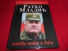 Ratko Mladić,između mita i Haga,Lj.Stojadinović,