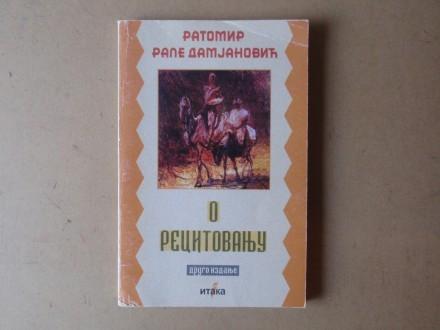 Ratomir Rale Damjanović - O RECITOVANJU