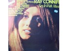 Ray Conniff And His Orchestra And Chorus* ‎– Say It Wit