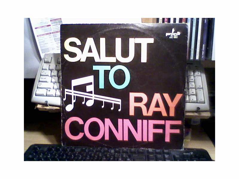 Ray Conniff And His Orchestra & Chorus - Salut To Ray Conniff