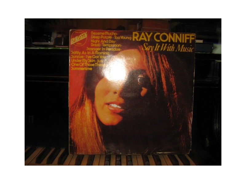 Ray Conniff And His Orchestra & Chorus - Say It With Music