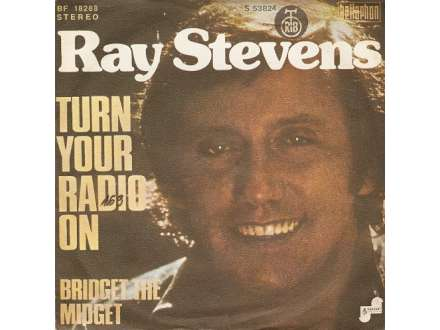 Ray Stevens - Turn Your Radio On / Bridget The Midget