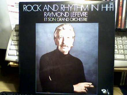 Raymond Lefèvre Et Son Grand Orchestre - Rock And Rhythm In Hi-Fi