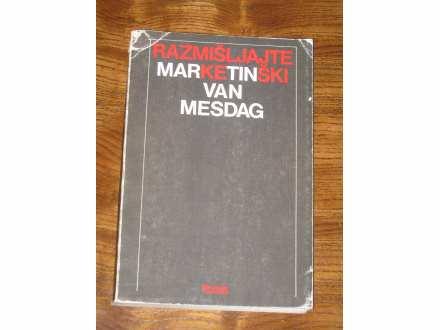 Razmišljajte marketinški - Martin van Mesdag