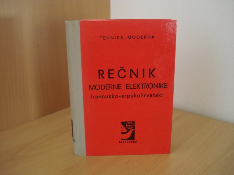 Rečnik Moderne elektronike francusko - srpskohrvatski