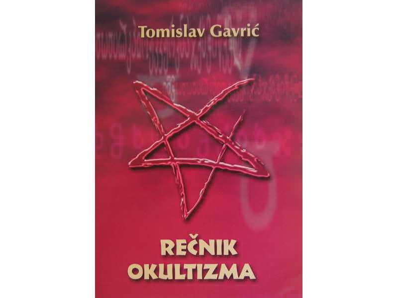 Rečnik okultizma  Tomislav Gavrić