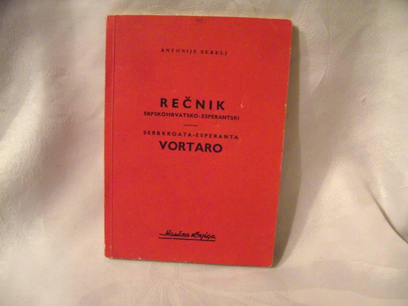 Rečnik srpskohrvatsko esperantski, Antonije Sekelj