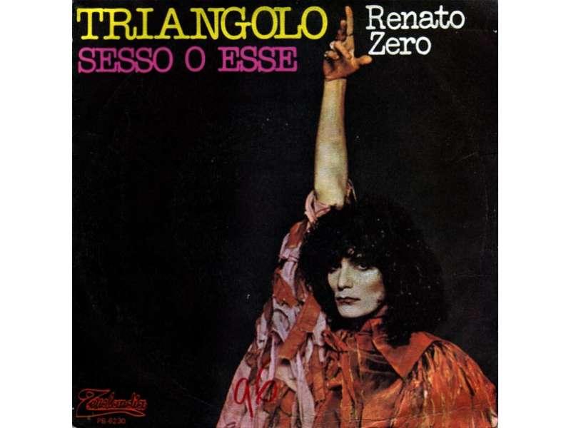 Renato Zero - Triangolo / Sesso O Esse