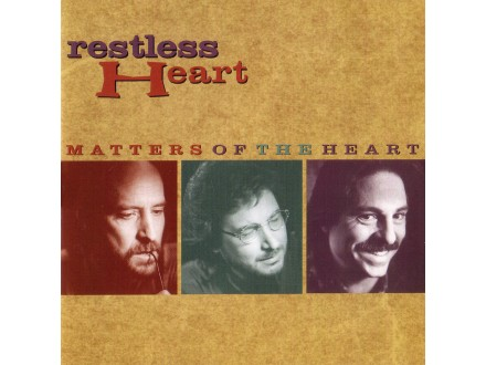 Restless Heart - Matters Of The Heart