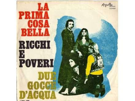 Ricchi E Poveri - La Prima Cosa Bella / Due Gocce D`Acqua