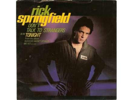 Rick Springfield - Don`t Talk To Strangers / Tonight