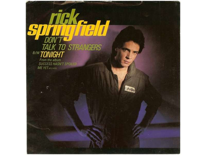 Rick Springfield - Don`t Talk To Strangers / Tonight
