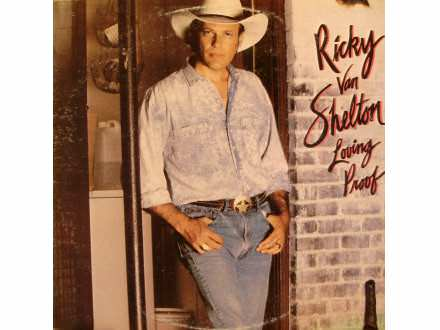 Ricky Van Shelton - Loving Proof