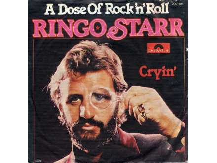 Ringo Starr - A Dose Of Rock`n`Roll / Cryin`