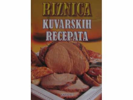Riznica kuvarskih recepata   Anica Radic