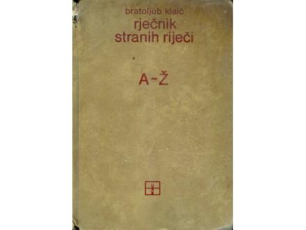 Rječnik stranih riječi - Bratoljub Klaić