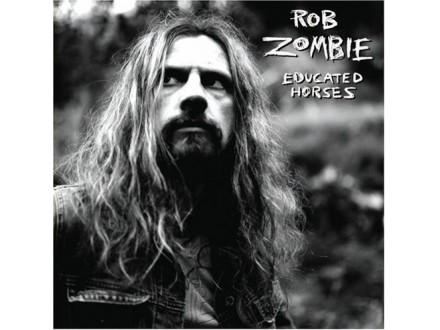 Rob Zombie - Educated Horses