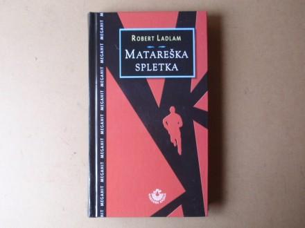 Robert Ladlam - MATAREŠKA SPLETKA