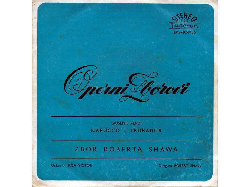 Robert Shaw Chorale, The, Giuseppe Verdi - Operni Zborovi