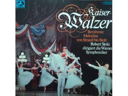 Robert Stolz, Wiener Symphoniker - Kaiserwalzer - Berühmte Melodien Von Strauß Bis Stolz