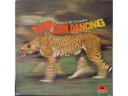 Roberto Delgado & His Orchestra - African Dancing
