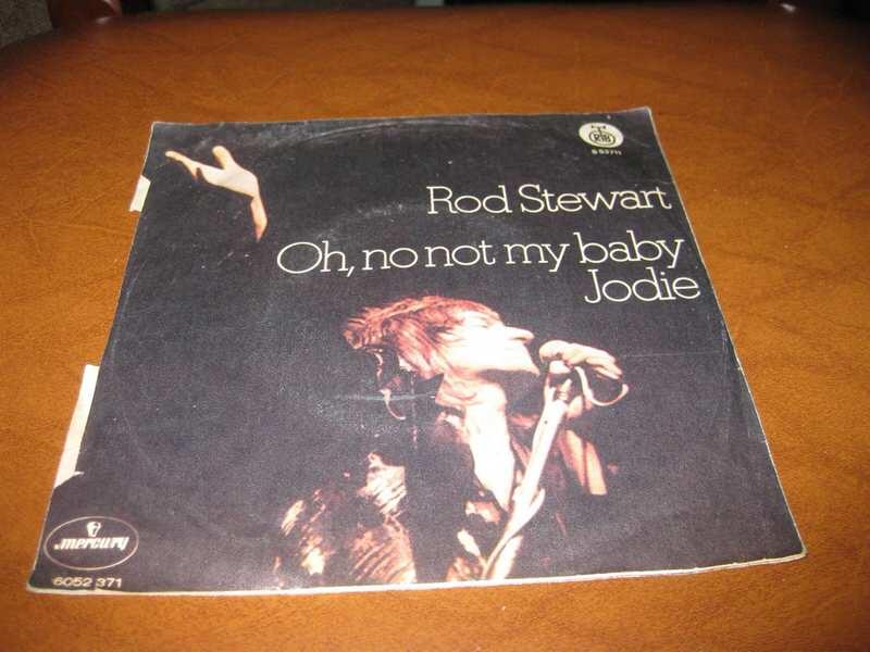 Rod Stewart - Oh, No Not My Baby/Jodie